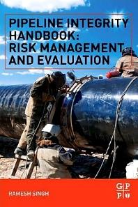 Pipeline Integrity Handbook, 1st Edition,Ramesh Singh,ISBN9780123878250