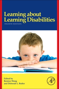 Learning About Learning Disabilities, 4th Edition,Bernice Wong,Deborah Butler,ISBN9780123884091