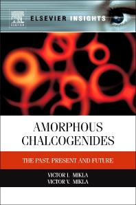 Amorphous Chalcogenides, 1st Edition,Victor Mikla,Victor Mikla,ISBN9780123884299