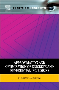 Approximation and Optimization of Discrete and Differential Inclusions, 1st Edition,Elimhan Mahmudov,ISBN9780123884336