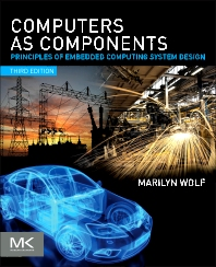 Computers as Components, 3rd Edition,Marilyn Wolf,ISBN9780123884367
