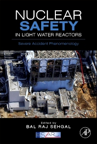 Nuclear Safety in Light Water Reactors, 1st Edition,Bal Raj Sehgal,ISBN9780123884466
