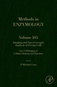 IMAGING AND SPECTROSCOPIC ANALYSIS OF LIVING CELLS, 1st Edition,P. Michael Conn,ISBN9780123884480
