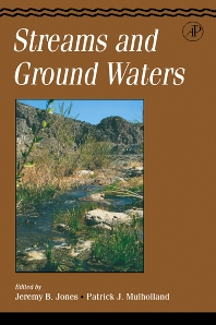 Streams and Ground Waters, 1st Edition,Jeremy Jones,Patrick Mulholland,ISBN9780123898456