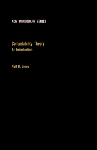 Computability Theory - 1st Edition - ISBN: 9780123900500, 9781483218489