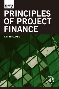 Principles of Project Finance, 2nd Edition,E. R. Yescombe,ISBN9780123910585