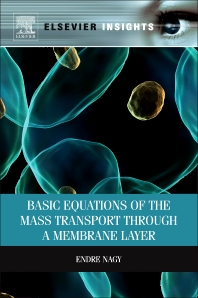 Basic Equations of the Mass Transport through a Membrane Layer, 1st Edition,Endre Nagy,ISBN9780123914255