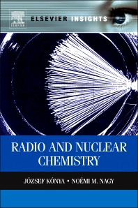 Nuclear and Radiochemistry - 1st Edition - ISBN: 9780123914309, 9780123914873