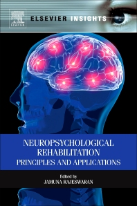 Neuropsychological Rehabilitation, 1st Edition,Jamuna Rajeswaran,ISBN9780123914811
