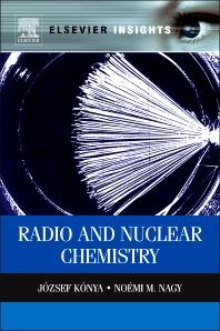 Nuclear and Radiochemistry, 1st Edition,Jozsef Konya,Noémi Nagy,ISBN9780123914873