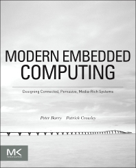 Modern Embedded Computing, 1st Edition,Peter Barry,Patrick Crowley,ISBN9780123914903