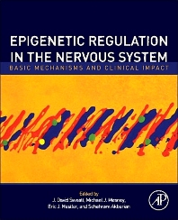Epigenetic Regulation in the Nervous System, 1st Edition,J. David Sweatt,Michael J. Meaney,Eric Nestler,Schahram Akbarian,ISBN9780123914941