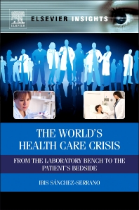 The World's Health Care Crisis, 1st Edition,Ibis Sanchez-Serrano,ISBN9780123918758