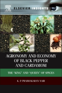 Agronomy and Economy of Black Pepper and Cardamom, 1st Edition,K.P. Prabhakaran Nair,ISBN9780123918772