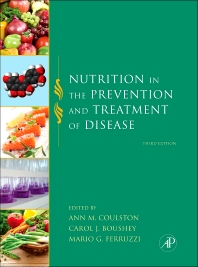 Nutrition in the Prevention and Treatment of Disease, 3rd Edition,Ann Coulston,Carol Boushey,Mario Ferruzzi,Linda Delahanty,ISBN9780123918840