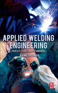 Applied Welding Engineering, 1st Edition,Ramesh Singh,ISBN9780123919168