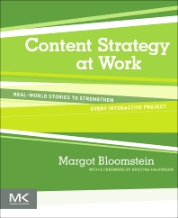 Content Strategy at Work, 1st Edition,Margot Bloomstein,ISBN9780123919229