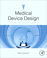 Medical Device Design, 1st Edition,Peter Ogrodnik,ISBN9780123919427