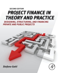 Project Finance in Theory and Practice, 2nd Edition,Stefano Gatti,ISBN9780123919465