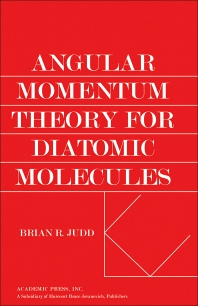 Angular Momentum Theory for Diatomic Molecules - 1st Edition - ISBN: 9780123919502, 9780323159050