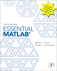 Essential MATLAB for Engineers and Scientists, 5th Edition,Brian Hahn,Daniel Valentine,ISBN9780123943989