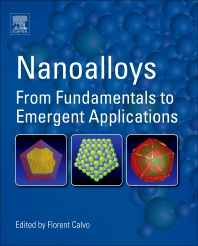 Nanoalloys, 1st Edition,Florent Calvo,ISBN9780123944016