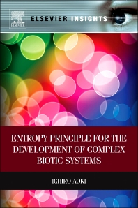 Entropy Principle for the Development of Complex Biotic Systems, 1st Edition,Ichiro Aoki,ISBN9780123944047