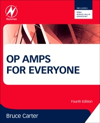 Op Amps for Everyone, 4th Edition,Bruce Carter,ISBN9780123944061