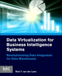 Data Virtualization for Business Intelligence Systems, 1st Edition,Rick van der Lans,ISBN9780123944252