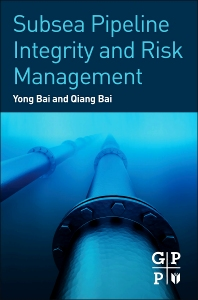 Subsea Pipeline Integrity and Risk Management - 1st Edition - ISBN: 9780123944320, 9780123946485
