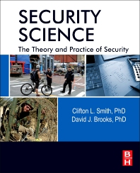 Security Science, 1st Edition,Clifton Smith,David Brooks,ISBN9780123944368