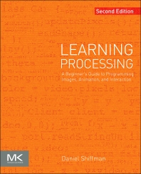 Learning Processing, 2nd Edition,Daniel Shiffman,ISBN9780123944436