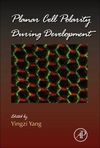 Planar Cell Polarity During Development, 1st Edition,Yingzi Yang,ISBN9780123945921