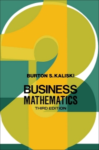 Business Mathematics - 3rd Edition - ISBN: 9780123947604, 9781483260570