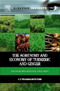 The Agronomy and Economy of Turmeric and Ginger, 1st Edition,K.P. Prabhakaran Nair,ISBN9780123948014