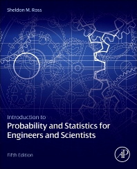 Introduction to Probability and Statistics for Engineers and Scientists, 5th Edition,Sheldon Ross,ISBN9780123948113