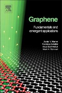 Graphene, 1st Edition,Jamie Warner,Franziska Schaffel,Mark Rummeli ,Alicja Bachmatiuk,ISBN9780123948274