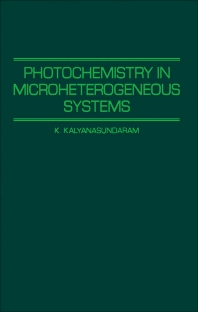 Photochemistry in Microheterogeneous Systems - 1st Edition - ISBN: 9780123949950, 9780323152181