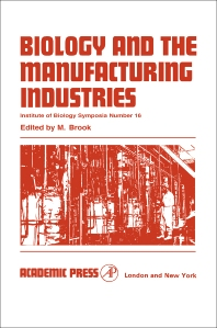 Biology and the Manufacturing Industries - 1st Edition - ISBN: 9780123955036, 9780323160650