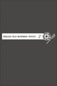 Crossed-field Microwave Devices V2 - 1st Edition - ISBN: 9780123955531, 9780323146579
