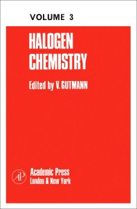 Halogen Chemistry - 1st Edition - ISBN: 9780123955890, 9780323148474
