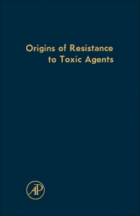 Origins of Resistance to Toxic Agents - 1st Edition - ISBN: 9780123956590, 9780323148320