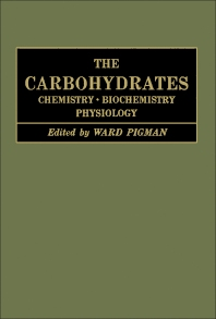 The Carbohydrates - 1st Edition - ISBN: 9780123957092, 9780323142014