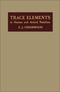 Trace Elements in Human and Animal Nutrition - 1st Edition - ISBN: 9780123957405, 9780323150149