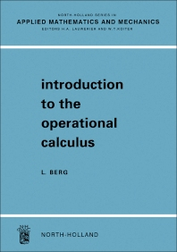 Introduction To The Operational Calculus - 1st Edition - ISBN: 9780123957610, 9780323162456