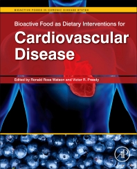 Bioactive Food as Dietary Interventions for Cardiovascular Disease, 1st Edition,Ronald Ross Watson,Victor Preedy,ISBN9780123964854