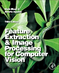Feature Extraction & Image Processing for Computer Vision, 3rd Edition,Mark Nixon,ISBN9780123965493