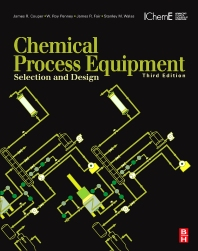 Chemical Process Equipment, 3rd Edition,James R. Couper,W. Roy Penney,James R. Fair, PhD,ISBN9780123969590