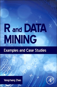 R and Data Mining, 1st Edition,Yanchang Zhao,ISBN9780123969637