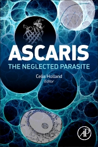 Ascaris: The Neglected Parasite, 1st Edition,Celia Holland,ISBN9780123969781